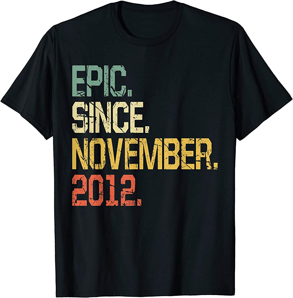 7 Years Old Shirt Gift- Epic Since November 2012 T-shirt