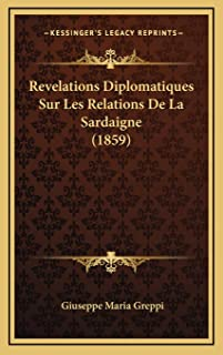 Revelations Diplomatiques Sur Les Relations De La Sardaigne (1859)