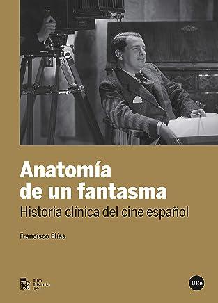Anatomía de un fantasma. Historia clínica del cine español (eBook)