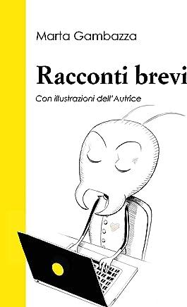 Racconti brevi: Con illustrazioni dell'Autrice