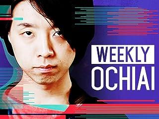 Weekly Ochiai