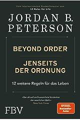Beyond Order – Jenseits der Ordnung: 12 weitere Regeln für das Leben (German Edition) Kindle Edition