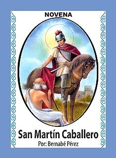 Novena De San Martín Caballero Para Asuntos De Dinero En Negocio, Hogar Y Empleo (Corazón Renovado nº 35) (Spanish Edition)