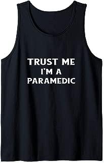Trust Me I'm A Paramedic Slogan Funny Phrase EMS EMT Saying Tank Top
