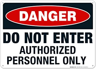 Danger Do Not Enter Authorized Personnel Only Sign, 10x14 Rust Free Aluminum, Weather/Fade Resistant, Easy Mounting, Indoor/Outdoor Use, Made in USA by SIGO SIGNS