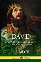 David: Shepherd, Psalmist, King - A Biblical Biography