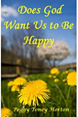 Does God Want Us to Be Happy Kindle Edition
