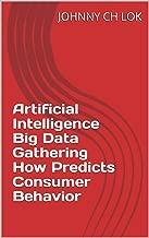 Artificial Intelligence  Big Data Gathering How Predicts Consumer Behavior