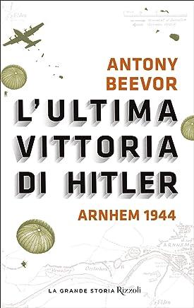 Lultima vittoria di Hitler