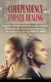 Codependency meets Empath Healing: Learn how to overcome negative energies and codependency. Develop your inner gift disco...