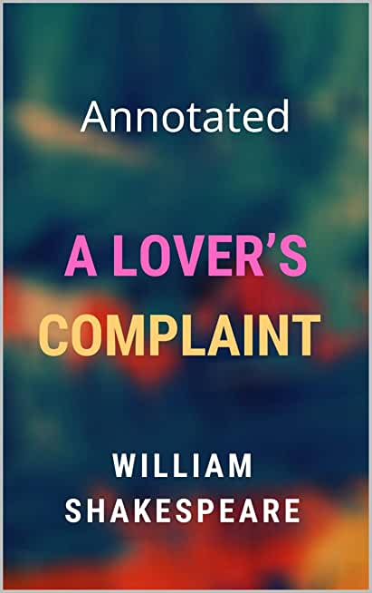 A Lover's Complaint Annotated (English Edition)