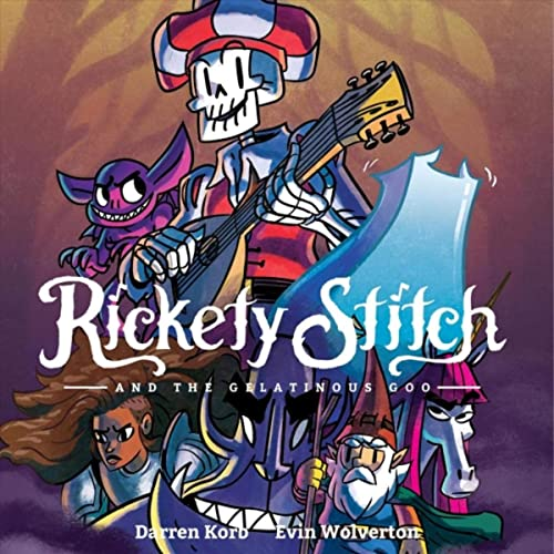 Rickety Stitch and the Gelatinous Goo by Darren Korb & Evin