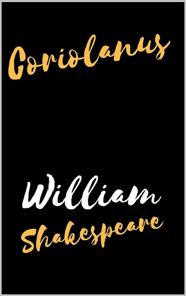 失礼満足できる闘争Coriolanus: (Annotated) (English Edition)