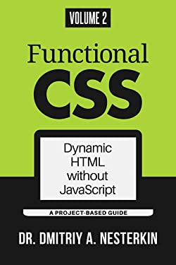 Functional CSS: Dynamic HTML without JavaScript (volume 2)