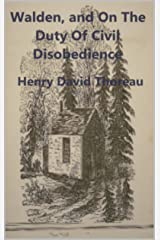 Henry David Thoreau:Walden, and On The Duty Of Civil Disobedience Kindle Edition