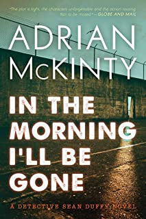 In the Morning I'll Be Gone: A Detective Sean Duffy Novel (The Sean Duffy Series Book 3)