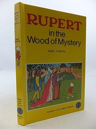 Rupert In The Wood Of Mystery (Rupert Little Bear Library No 7)