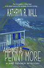 And Not A Penny More (A Bay Tanner Mystery Book 2)