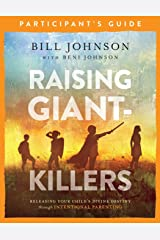 Raising Giant-Killers Participant's Guide: Releasing Your Child's Divine Destiny through Intentional Parenting Paperback
