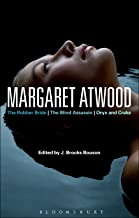 Margaret Atwood: The Robber Bride, The Blind Assassin, Oryx and Crake (Bloomsbury Studies in Contemporary North American F...