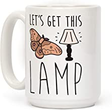 LookHUMAN Let's Get This Lamp White 15 Ounce Ceramic Coffee Mug