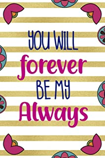 You Will forever Be My Always: Day Of The Death Notebook Journal Composition Blank Lined Diary Notepad 120 Pages Paperback...
