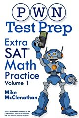 PWN Test Prep: Extra SAT Math Practice Volume 1 Paperback
