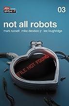 Not All Robots #3