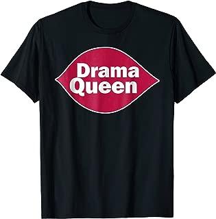 Drama Queen T-Shirt Funny Drama Queen Novelty gift shirt