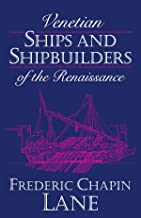 Venetian Ships and Shipbuilders of the Renaissance