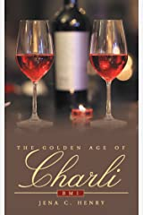 The Golden Age of Charli: Bmi Kindle Edition