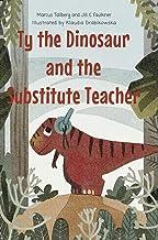 Ty the Dinosaur and the Substitute Teacher