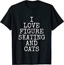 Figure Skating Cat Gift Tshirt I Love Figure Skating & Cats