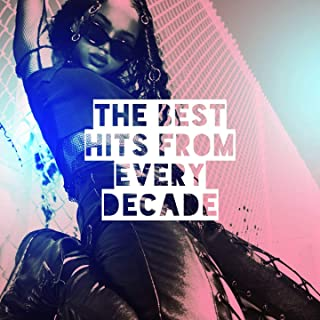 The Best Hits From Every Decade