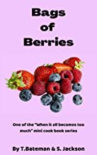 Bags of Berries: When it all becomes too much (When it all becomes to much)