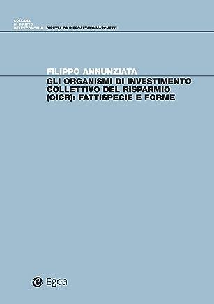 Gli organismi di investimento collettivo del risparmio (OICR): Fattispecie e forme