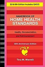 Handbook of Home Health Standards: Quality, Documentation, and Reimbursement - 2018 6th Edition