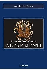 Altre menti: Il polpo, il mare e le remote origini della coscienza (Italian Edition) Kindle Edition