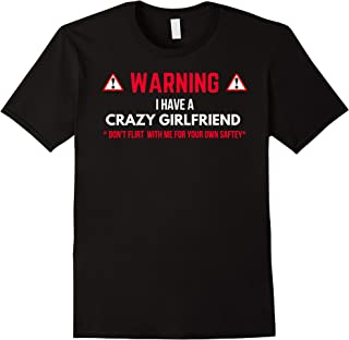 Warning I Have A Crazy Girlfriend Boyfriend Gift T-shirt