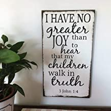 Jerome George New Sign I Have no Greater Joy Than to Hear That My Children Walk in Truth Wood Sign
