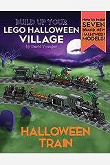 Build Up Your LEGO Halloween Village: Halloween Train Paperback