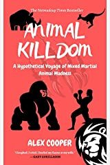 Animal Killdom: A Hypothetical Voyage of Mixed Martial Animal Madness Kindle Edition