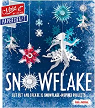 Snowflake: Cut Out and Create 15 Snowflake-Inspired Projects (Make It by Hand Papercraft)