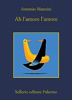 Ah l'amore l'amore (Il vicequestore Rocco Schiavone Vol. 15) (Italian Edition)
