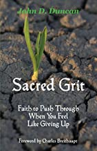 Sacred Grit: Faith to Push Through When You Feel Like Giving Up