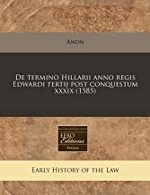 De termino Hillarii anno regis Edwardi tertij post conquestum xxxix (1585) (Romance Edition)