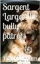 Sargent Largo La patrulla de matones