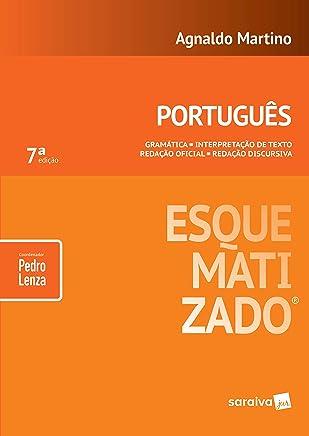 Português esquematizado®: Gramática - Interpretação de texto - Redação oficial - Redação discursiva