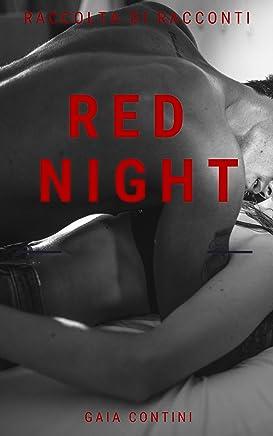 Red night: Raccolta di racconti erotici