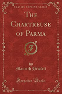 The Chartreuse of Parma (Classic Reprint)